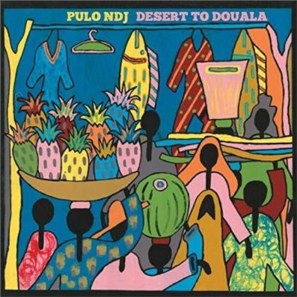 Pulo NDJ - From Desert To Douala (LP)