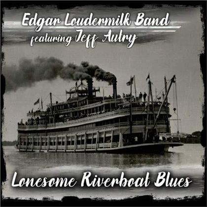 Edgar Loudermilk Band - Lonesome Riverboat Blues