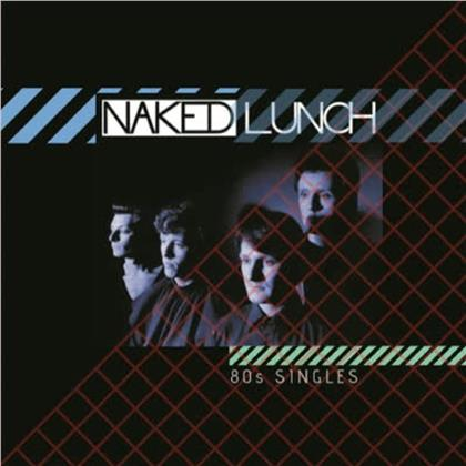 Naked Lunch - 80s Singles (LP)