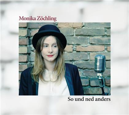Monika Zöchling - So Und Ned Anders