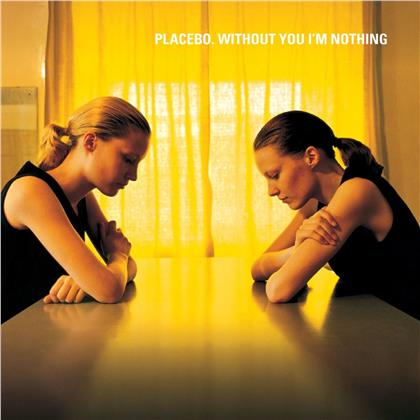 Placebo - Without You I'm Nothing (2019 Reissue, LP)