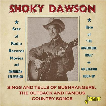 Smoky Dawson - Sings And Tells Of Bushrangers, The Outback And Famous Country Songs