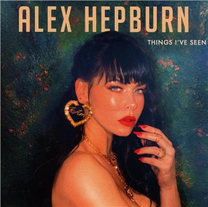 Alex Hepburn - Things I've Seen
