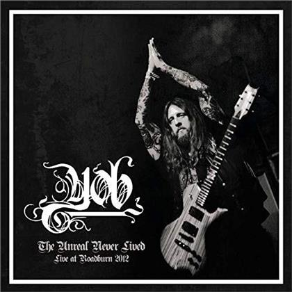 Yob - Unreal Never Lived (2019 Reissue, Burning World)