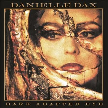 Danielle Dax - Dark Adapted Eye (Remastered)