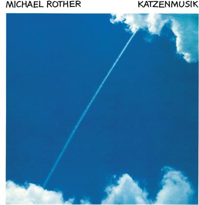 Michael Rother - Katzenmusik (2019 Reissue, Grönland Rec., Remastered)
