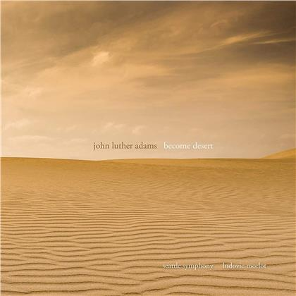 Seattle Symphony, John Luther Adams (*1953) & Ludovic Morlot - Become Desert (CD + DVD)