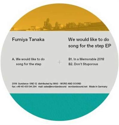 "Fumiya Tanaka - We Would Like To Do Songs For The Step EP (12"" Maxi)"