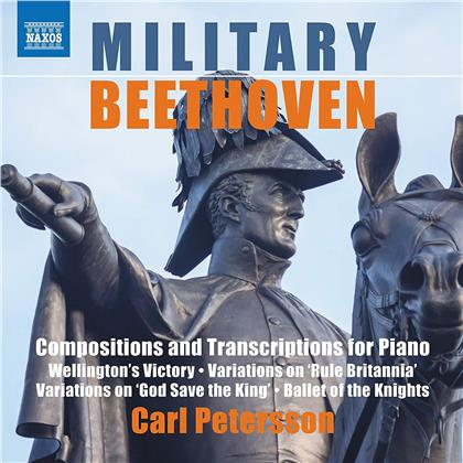 Carl Petersson & Ludwig van Beethoven (1770-1827) - Military Beethoven - Compositions And Transcriptions For Piano
