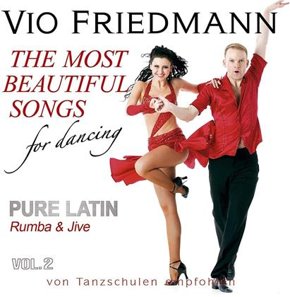 Vio Friedmann - Pure Latin Vol. 2 - Rumba & Jive - The Most Beautiful Songs For Danicng