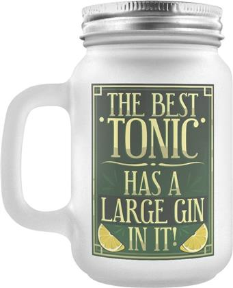 The Best Tonic Has A Large Gin In It - Frosted Glass Mason Jar