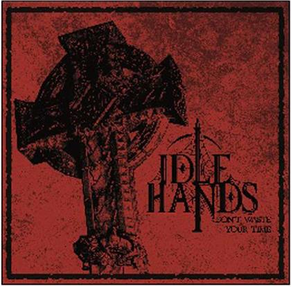Idle Hands - Don't Waste Your Time (LP)