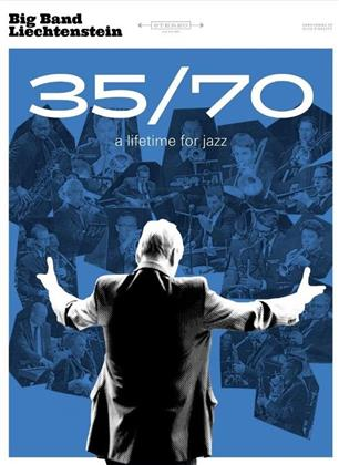 Big Band Liechtenstein - 35/70 – A lifetime for jazz (Digibook)