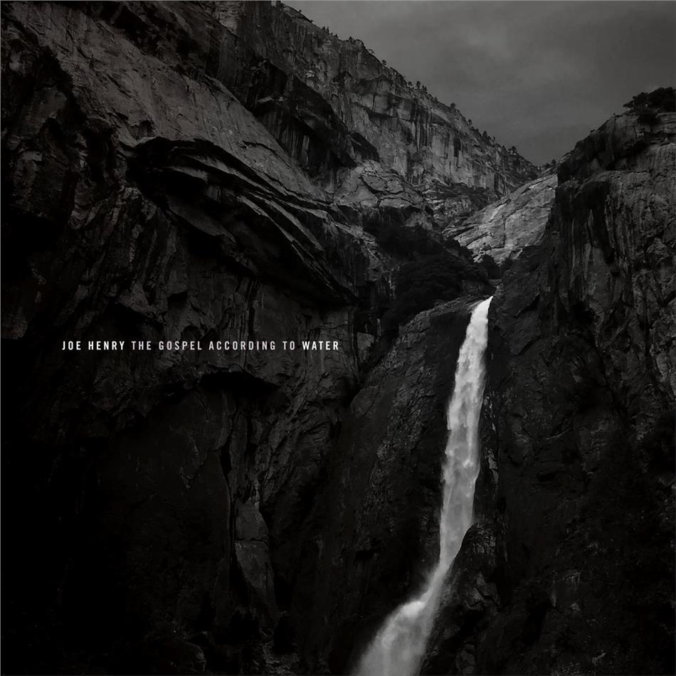 Joe Henry - The Gospel According To Water